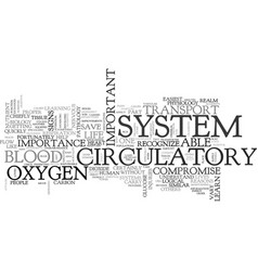 Why is it important to learn the circulatory vector