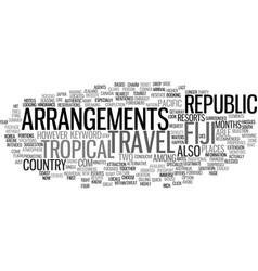 Fiji travel arrangements text background word vector
