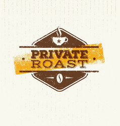 private coffee roast creative badge vector image