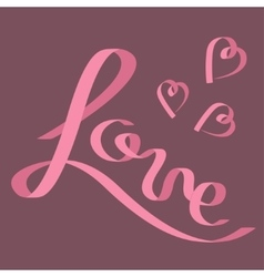Pink satin ribbon in shape of word love three vector
