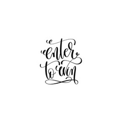 Enter to win hand lettering inscription positive vector