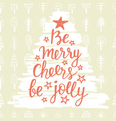 be merry cheers be jolly holidays lettering vector image