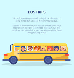 bus trips poster with kids yellow transport vector image vector image