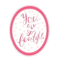 You are so beautiful vector image vector image