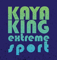With signature kayaking extreme sport in vector