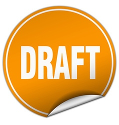 Draft round orange sticker isolated on white vector