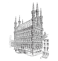 Town hall of louvain from the fifteenth century vector