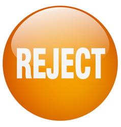 Reject orange round gel isolated push button vector