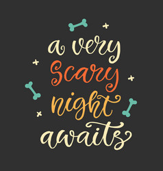 a very scary night awaits halloween party poster vector image