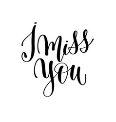 I miss you black and white hand lettering vector
