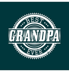 Best Grandpa Ever T-shirt Typography vector image
