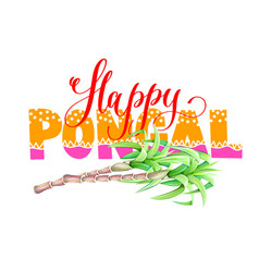 Happy pongal hand lettering inscription text to vector