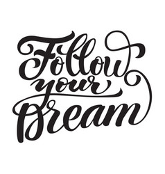 lettering follow your dream vector image vector image