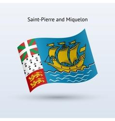 Saint-pierre and miquelon flag waving form vector