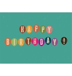 Happy birthday typographical retro birthday card vector