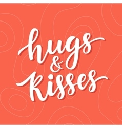 Hugs and kisses hand drawn brush lettering vector