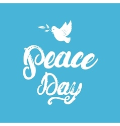 Peace Day hand written calligraphy lettering vector image vector image