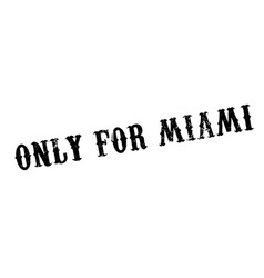 only for miami rubber stamp vector image