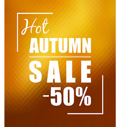 Hot autumn sale over sunny golden background vector image