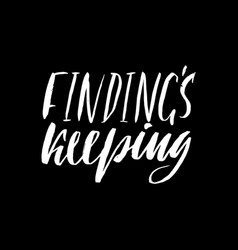 Findings keeping hand drawn lettering proverb vector
