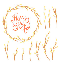 Happy easter inscription wreath and set of willow vector