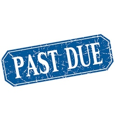 Past due blue square vintage grunge isolated sign vector