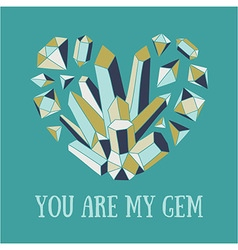 You are my gem vector image