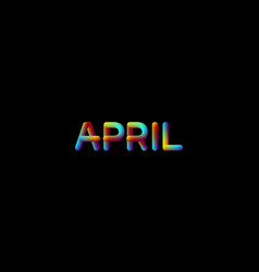 3d iridescent gradient april month sign vector image