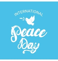 International Peace Day hand written calligraphy vector image