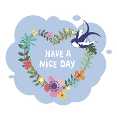 Have a nice day floral composition with swallow vector