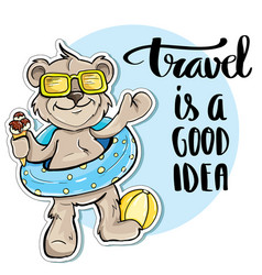 Bear traveler travel is a good idea vector