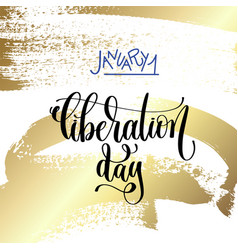 January 1 - liberation day - hand lettering on vector