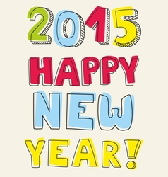 Happy new year 2015 hand drawn wishes vector