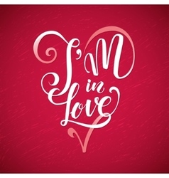 I an in love happy valentines day red lettering vector
