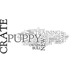Why it is essential to crate train your pit bull vector