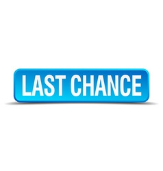 Last chance blue 3d realistic square isolated vector