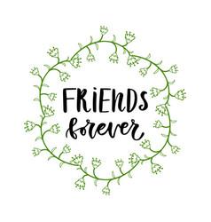 Friends forever inspirational lettering poster or vector