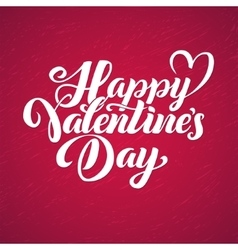 Happy Valentines Day red lettering background vector image