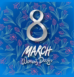 March 8 greeting card international womans day vector