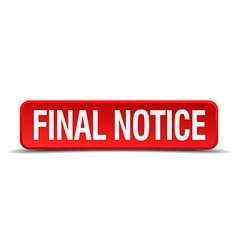Final notice red 3d square button isolated on vector