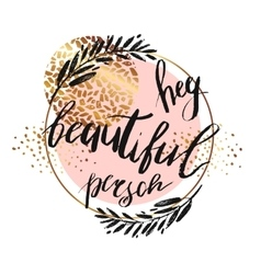 Hey beautiful person - lettering with hand vector