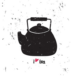 I love tea with lettering black tea pot sil vector