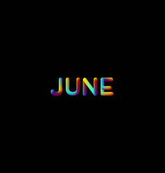 3d iridescent gradient june month sign vector image