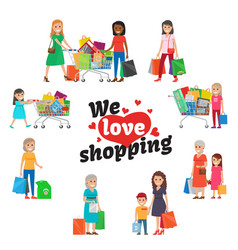 We love shopping set of people with purchases vector