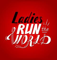 Lettering ladies run the world vector