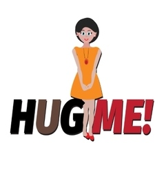 Typography hug me for banner print sticker vector image