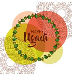 Happy ugadi beautiful floral frame creative vector