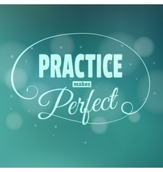 Practice makes perfest lettering vector