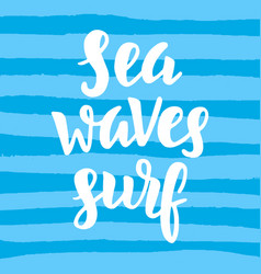 sea waves surf inspirational quote vector image vector image