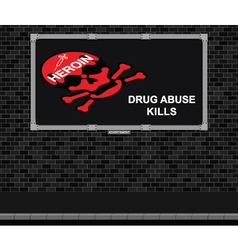 Drug abuse warning advertising board vector